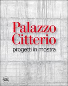Palazzo Citterio. Progetti in mostra - copertina