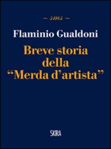 Breve storia della «Merda d'artista» - Flaminio Gualdoni - copertina