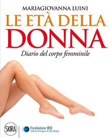 Le età della donna. Diario del corpo femminile - Maria Giovanna Luini - copertina