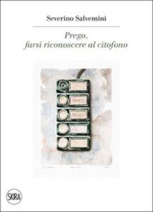 Foto Cover di Prego, farsi riconoscere al citofono, Libro di AA.VV edito da Skira