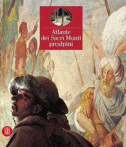 Libro Atlante dei Sacri Monti prealpini Luigi Zanzi , Paolo Zanzi