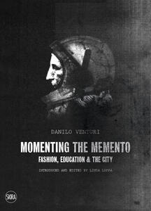 Momenting the memento. Fashion, education & the city