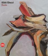 Kikki Ghezzi. Roots. Ediz. italiana e inglese