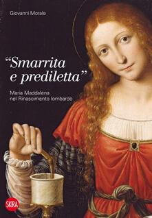 «Smarrita e prediletta». Maria Maddalena nel Rinascimento lombardo.pdf