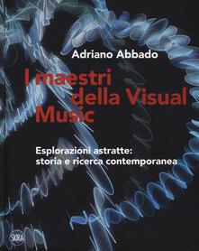 Promoartpalermo.it I maestri della Visual Music. Esplorazioni astratte: storia e ricerca contemporanea. Ediz. a colori Image