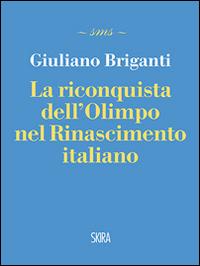 La La riconquista dell'Olimpo nel Rinascimento italiano - Briganti Giuliano - wuz.it