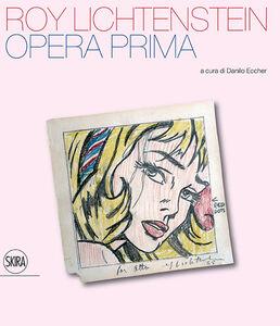 Libro Roy Lichtenstein. Opera prima