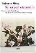 Libro Serra con ciclamini. Il processo di Norimberga e la rinascita economica della Germania Rebecca West