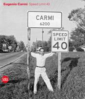 Eugenio Carmi. Speed limit 40. Ediz. italiana e inglese