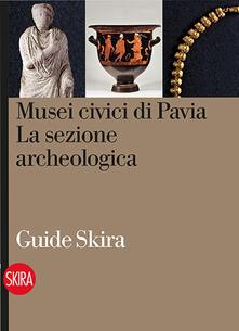 Musei civici di Pavia. La sezione archeologica.pdf