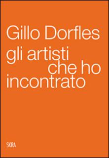 Gli artisti che ho incontrato - Gillo Dorfles - copertina