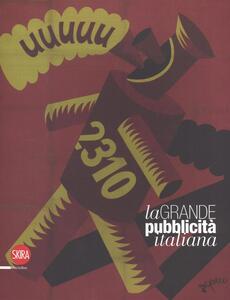 La grande pubblicità italiana. 16 stampe . Ediz. illustrata