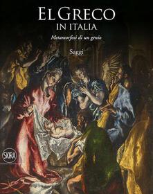 Radiospeed.it El Greco in Italia. Metamorfosi di un genio. Saggi. Ediz. illustrata Image