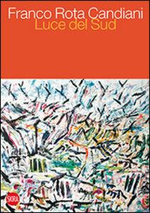Libro Franco Rota Candiani. Luce del sud. Ediz. italiana e inglese