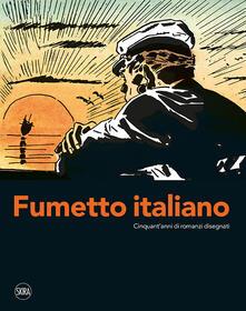 Fumetto italiano. Cinquant'anni di romanzi disegnati. Ediz. illustrata - copertina