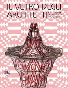 Secchiarapita.it Il vetro degli architetti. Vienna 1900-1937 Image