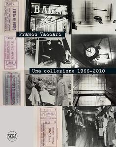 Franco Vaccari. Una collezione 1966-2010. Ediz. italiana e inglese