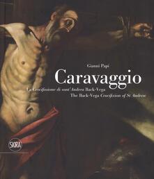 Caravaggio. La crocifissione di SantAndrea Back-Vega. Ediz. italiana e inglese.pdf