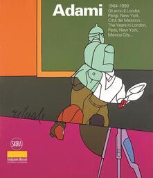 Daddyswing.es Valerio Adami 1964-1999. Gli anni di Londra, Parigi, New York, Città del Messico. Ediz. italiana e inglese Image