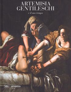 Libro Artemisia Gentileschi e il suo tempo. Ediz. a colori
