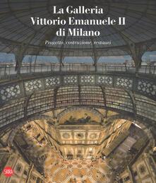 Winniearcher.com La galleria Vittorio Emanuele II di Milano. Progetto, costruzione, restauri. Ediz. italiana e inglese Image