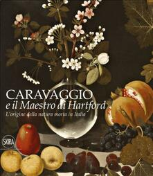 Grandtoureventi.it L' origine della natura morta in Italia. Caravaggio e il Maestro di Hartford. Ediz. a colori Image
