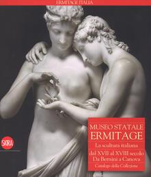 Museo Statale Ermitage. La scultura italiana dal XIV al XVI secolo. Da Bernini a Canova. Catalogo della collezione. Ediz. illustrata.pdf