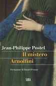 Libro Il mistero Arnolfini. Indagine su un dipinto di Van Eyck Jean-Philippe Postel