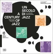 Associazionelabirinto.it Un secolo di jazz. La creatività estemporanea-A century of jazz. Impromptu creativity. Ediz. illustrata Image