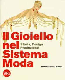Capturtokyoedition.it Il gioiello nel sistema moda. Storia, design, produzione. Ediz. a colori Image