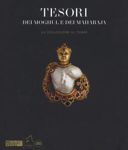 Tesori dei Moghul e maharaja. La collezione Al Thani. Ediz. illustrata