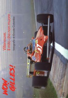 Premioquesti.it Wow, Gilles! Villeneuve. Il mito non muore. Ediz. a colori Image