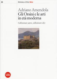 Parcoarenas.it Gli Orsini e le arti in età moderna. Collezionare opere, collezionare idee Image