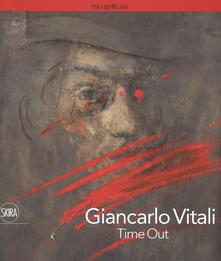 Giancarlo Vitali. Time out. Ediz. italiana e inglese.pdf