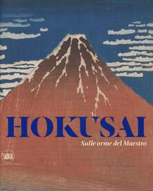 Hokusai. Sulle orme del maestro. Ediz. a colori - copertina