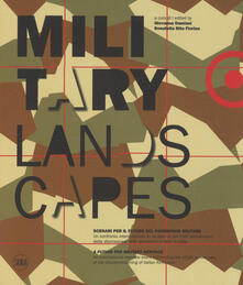 Winniearcher.com Military landscapes. Scenari per il futuro del patrimonio militare. Ediz. italiana e inglese Image