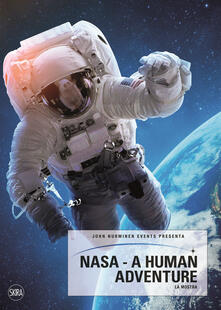 Equilibrifestival.it NASA. A human adventure. Ediz. illustrata Image