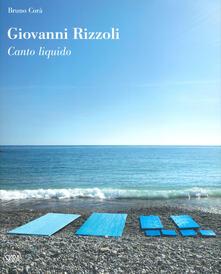 Giovanni Rizzoli. Canto liquido. Ediz. a colori.pdf