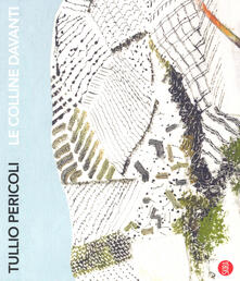 Antondemarirreguera.es Tullio Pericoli. Le colline davanti. Viaggio nelle terre di Langhe, Roero e Monferrato. Ediz. a colori Image