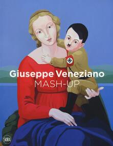 Giuseppe Veneziano. Mash-up. Ediz. inglese, italiana e tedesca.pdf