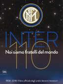 Libro Inter 110 noi siamo fratelli del mondo. 1908-2018: il libro ufficiale degli undici decenni nerazzurri. Ediz. illustrata