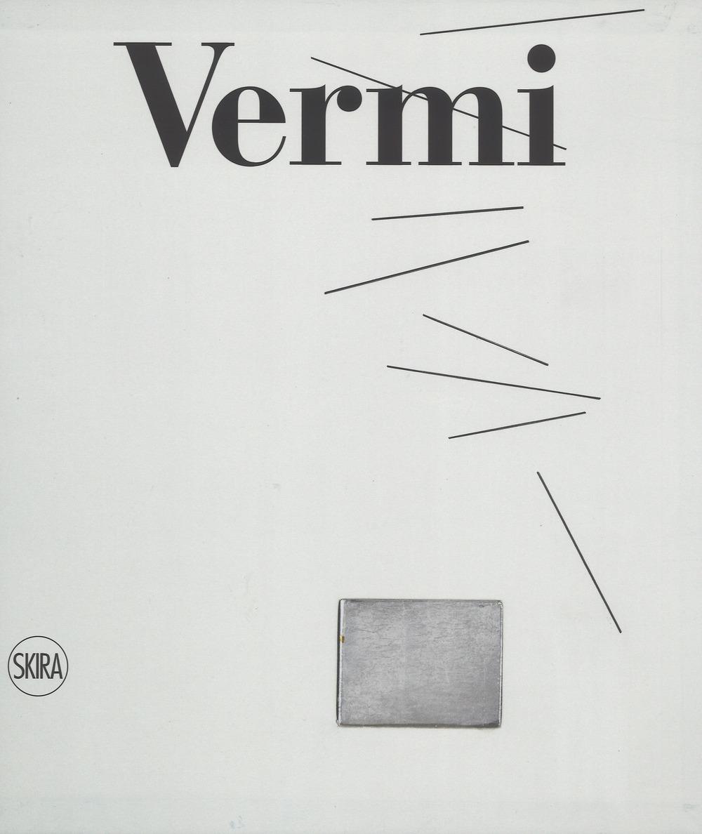 Arturo Vermi. Catalogo ragionato. Ediz. illustrata
