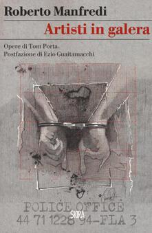 Ascotcamogli.it Artisti in galera. Opere di Tom Porta Image