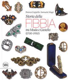 Adiaphora.it Storia della fibbia tra moda e gioiello (1700-1950). Ediz. italiana e inglese Image