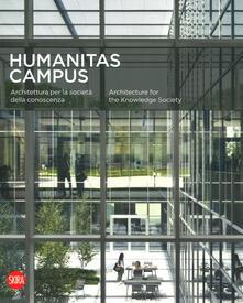 Humanitas campus. Architettura per la società e la conoscenza. Ediz. italiana e inglese.pdf