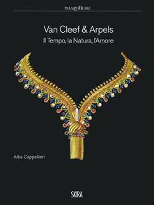 Van Cleef & Arpels. Il tempo, la natura, l'amore. Ediz. illustrata - Alba Cappellieri - copertina