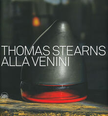 Winniearcher.com Thomas Stearns alla Venini 1960-1962. Ediz. illustrata Image