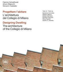 Premioquesti.it Progettare l'abitare. L'architettura del Collegio di Milano-Designing dwelling. The architecture of the Collegio di Milano. Ediz. illustrata Image