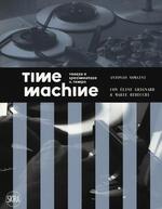 Time machine. Vedere e sperimentare il tempo. Ediz. illustrata