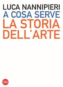 A cosa serve la storia dell'arte - Luca Nannipieri - copertina